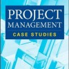 دانلود کتاب Project Management: Case Studies, 4th Edition