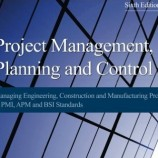 دانلود Project Management, Planning and Control; Managing Engineering, Construction, and Manufacturing Projects to PMI, APM, and BSI Standards