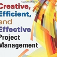 Creative,Efficient, and Effective Project Management