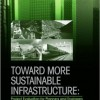 دانلود کتاب Toward More Sustainable Infrastructure: Project Evaluation for Planners and Engineers
