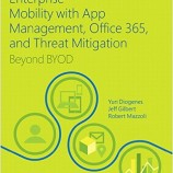 دانلود کتاب Enterprise Mobility with App Management, Office 365, and Threat Mitigation Beyond BYOD