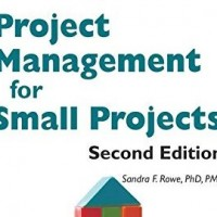 Project Management for Small Projects, Second Edition