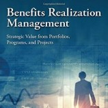 Benefits Realization Management: Strategic Value from Portfolios, Programs, and Projects