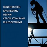 Construction Engineering Design Calculations and Rules of Thumb