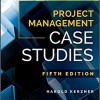 Project Management Case Studies 5th Edition