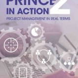 PRINCE2 in Action: Project Management in Real Terms