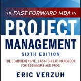 The Fast Forward MBA in Project Management, 6th edition